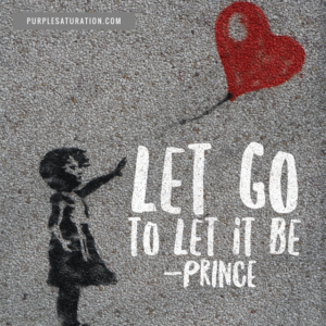 Let Go to let it be wisdom from Prince